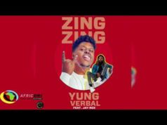 "DOWNLOAD Yung Verbal ft. Jay Rox – ""Zing Zing"" Mp3"