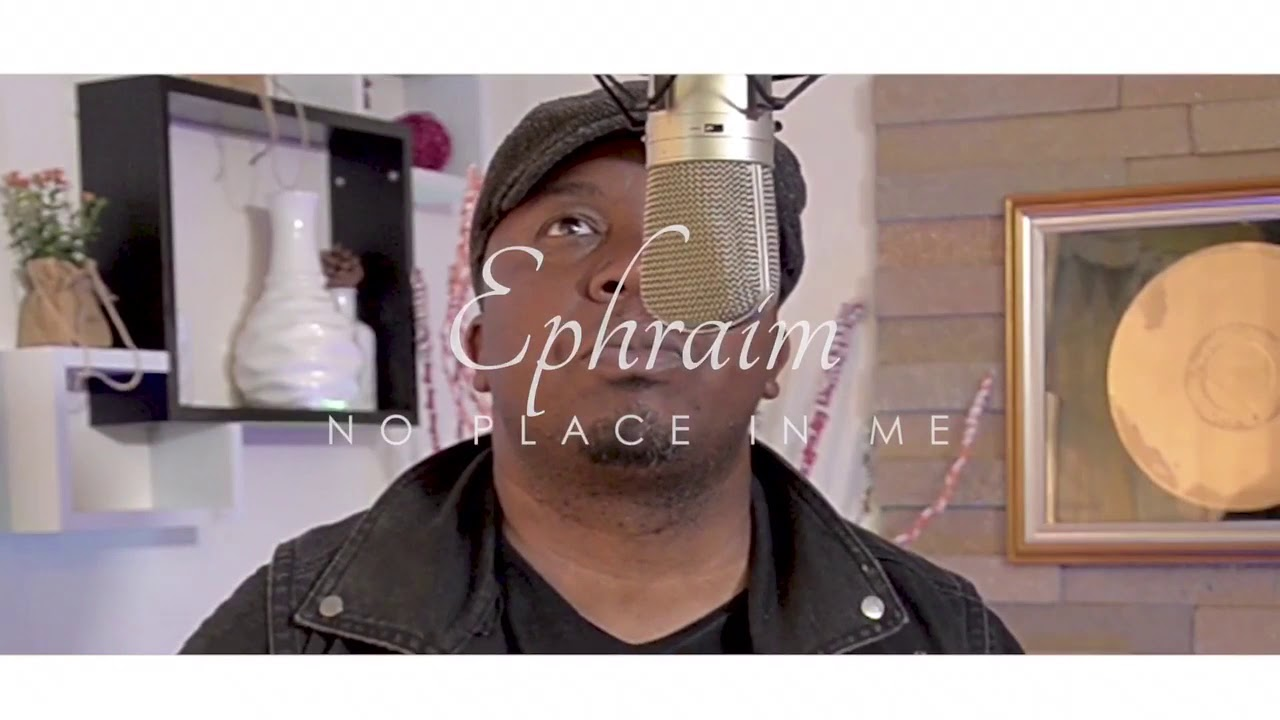 """Ephraim - """"No Place In Me"""" Video"""
