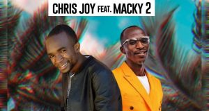 "DOWNLOAD Chris Joy X Macky 2 - ""Ukamvelela"" Mp3"