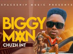 "DOWNLOAD Chuzhe Int – ""Biggy Man""(Prod. By Kofi Mix) Mp3"