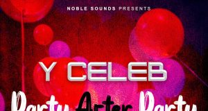 "DOWNLOAD Y Celeb ft. Tosh Young Stunna - ""Party after Party"" Mp3"