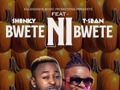 "DOWNLOAD Shenky Ft. T-Sean – ""Bwete Ni Bwete"" Mp3"
