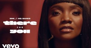 """Simi, Ms Banks - """"There For You"""" Music Video"""