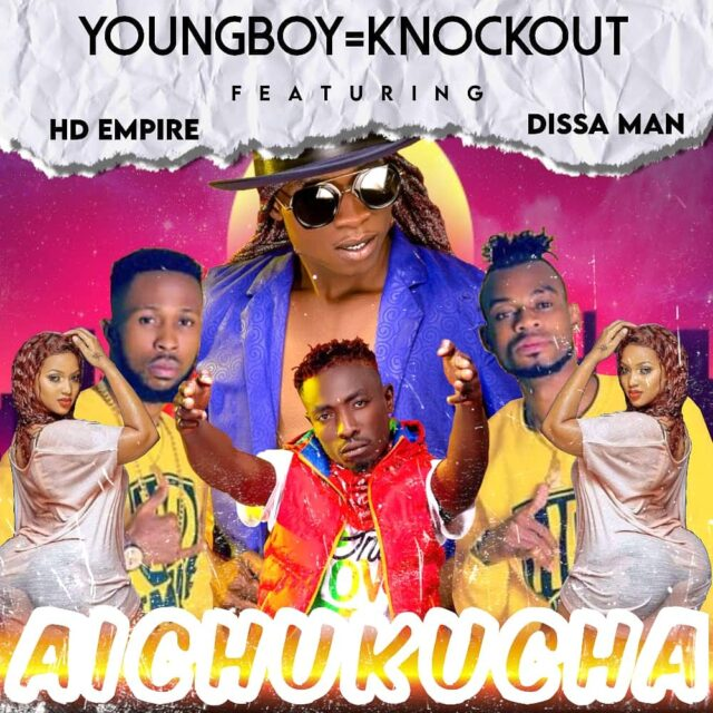 """DOWNLOAD YoungBoy=Knockout ft. HD Empire & Dissa Man – """"Aichukucha"""" Mp3"""