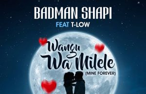 "DOWNLOAD Badman Shapi Ft. T-Low – ""Wamilele"" Mp3"