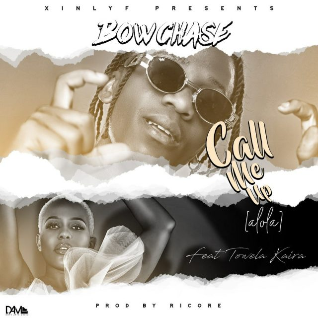 """DOWNLOAD Bow Chase ft. Towela Kaira – """"Call Me Up"""" Mp3"""