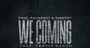 "DOWNLOAD Paul Payne837 ft. DMSTRY - ""We Coming"" Mp3"