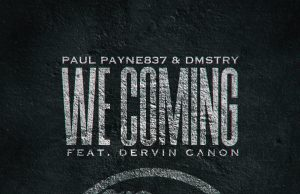 """DOWNLOAD Paul Payne837 ft. DMSTRY - """"We Coming"""" Mp3"""