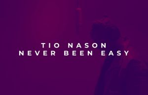 """Tio Nason – """"Never Been Easy (A Daev Tribute) Download Mp3"""