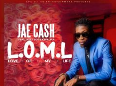 Jae Cash – L.O.M.L (Love Of My Life) Download