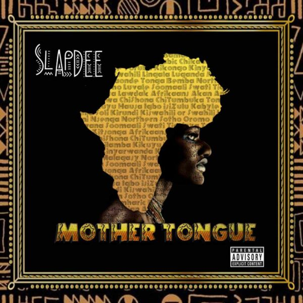 Slapdee Ft. Daev – 'Mother Tongue' Mp3