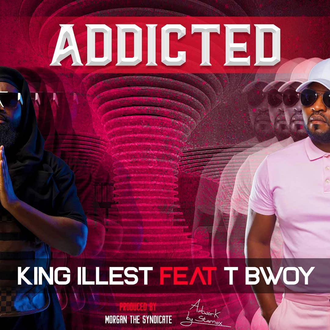 """King Illest ft. T-Bwoy – """"Addicted"""" Mp3"""