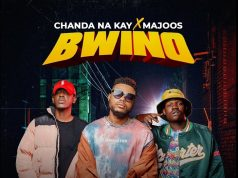 "Chanda Na Kay & Majoos – ""Bwino"" Mp3"