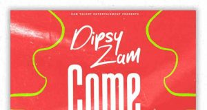 "Dipsy Zam ft. Kim Laj – ""Come Kuno"" Mp3"