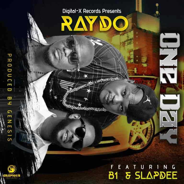 DOWNLOAD Raydo Ft. B1 & SlapDee - 'One Day'