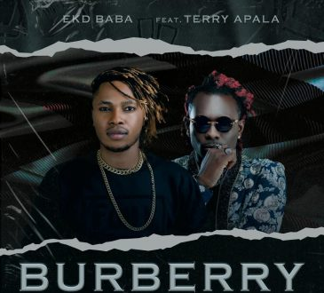 EKD BaBa Ft. Terry Apala - 'Burberry' Mp3 DOWNLOAD