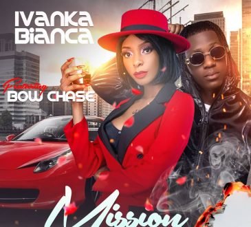"""Ivanka Bianca Ft. Bow Chase - """"On A Mission"""" Mp3"""