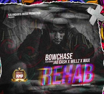 """DOWNLOAD Mp3 Bow Chase ft. Jae Cash, Willz & W.A.X – """"Rehab (Oweh!!)"""""""