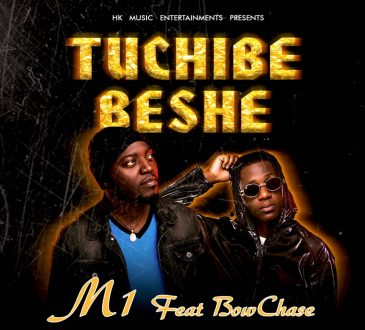 M1 Ft. Bow Chase - 'Tuchibe Beshe' Mp3 DOWNLOAD