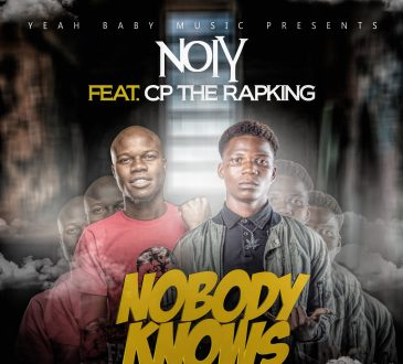 Noiy Ft. CP The Rap King - 'Nobody Knows' Mp3 DOWNLOAD