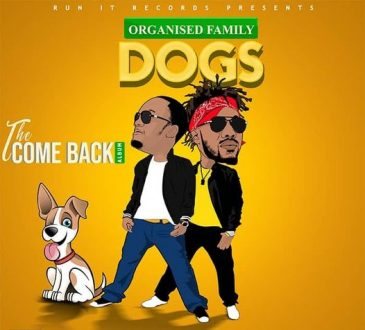 """Organised Family - """"Dogs (Agalu)"""" Mp3"""