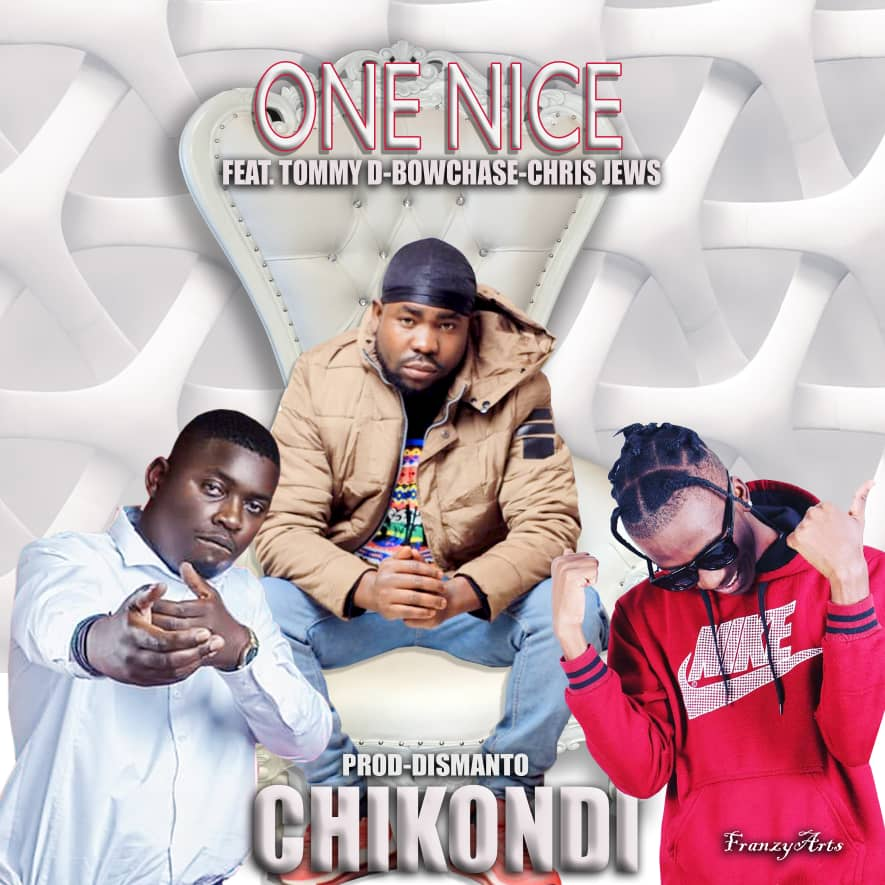 One Nice Ft. Bow Chase & Tommy Dee - Chikondi Mp3 DOWNLOAD