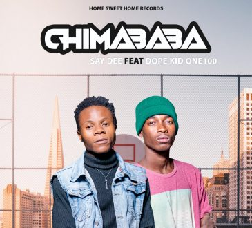 Say Dee ft. Dope Kid One100 - Chimababa Mp3