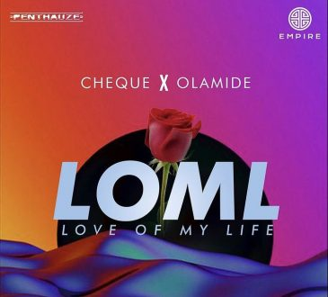 Cheque Ft. Olamide – 'LOML' Mp3 Download