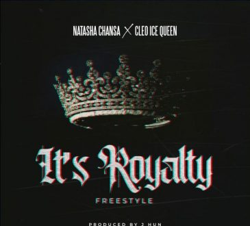 Natasha Chansa Ft. Cleo Ice Queen - Its Royalty Mp3 Download