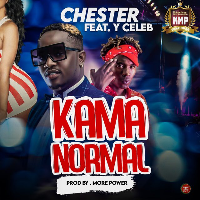 """Chester ft. Y Celeb – """"Kama Normal Mp3"""""""