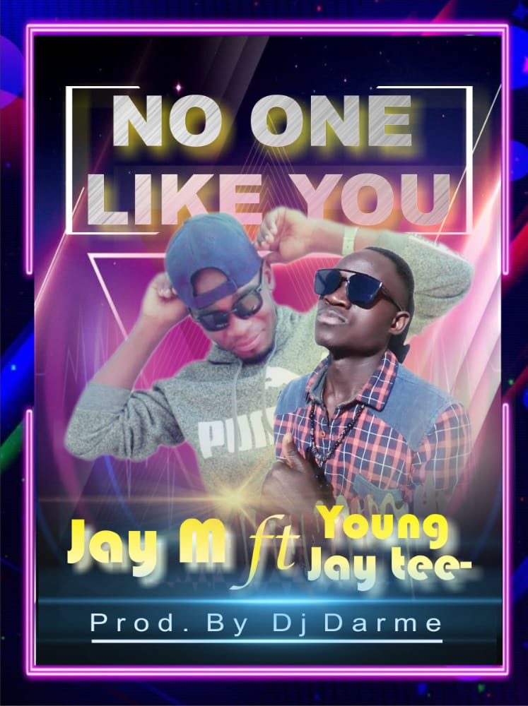 """Jay M ft. Young Jay Tee - """"No One like you Mp3"""""""